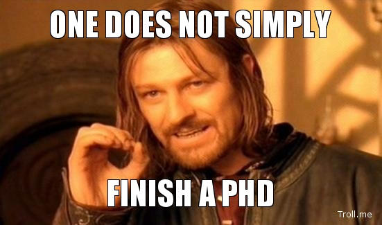 One does not simply finish a PhD